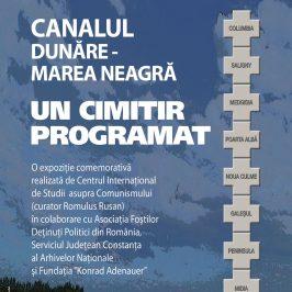 """Expoziţia """"Canalul Dunăre-Marea Neagră. Un cimitir programat"""""""