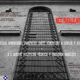 """Expoziţia """"Între oglinzi paralele: Memorialul victimelor comunismului de la Sighet – închisoarea politică de la Uherské Hradište"""""""