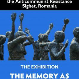 """Expoziţia """"Memoria ca formă de justiţie. Memorialul Victimelor Comunismului şi al Rezistenţei"""""""