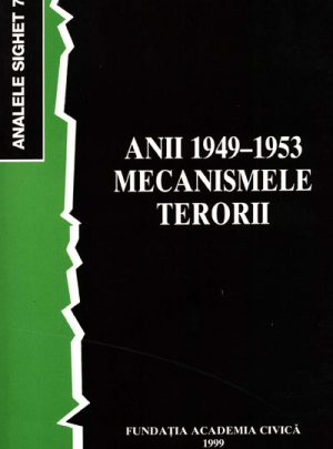 Anii 1949-1953 – Mecanismele terorii