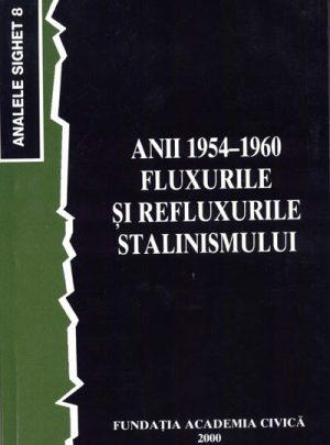 Anii 1954-1960 – Fluxurile şi refluxurile stalinismului