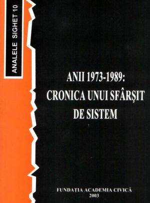 Anii 1973-1989 – Cronica unui sfârşit de sistem