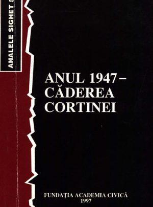 Anul 1947 – căderea cortinei