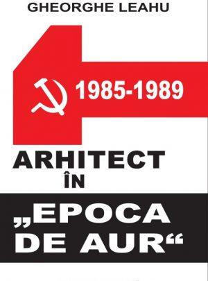 """Arhitect în """"epoca de aur"""""""