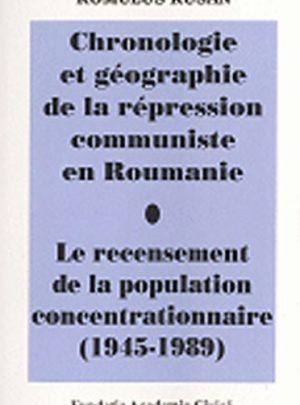 Chronologie et geographie de la repression communiste en Roumanie. Le recensement de la population concentrationnaire (1945-1989)