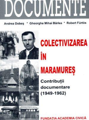 Colectivizarea în Maramureş. Contribuţii documentare 1949-1962