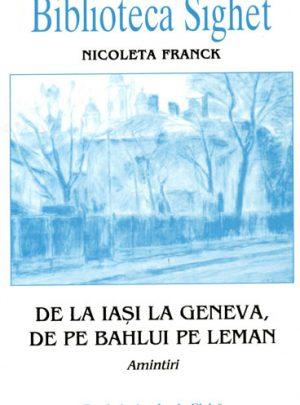 De la Iaşi la Geneva, de pe Bahlui pe Leman: amintiri