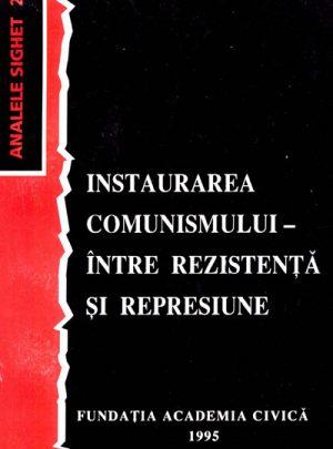 Instaurarea comunismului – între rezistenţă şi represiune