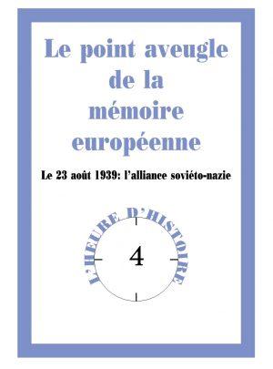 Le point aveugle de la mémoire européenne. Le 23 août 1939: l'alliance soviéto-nazie