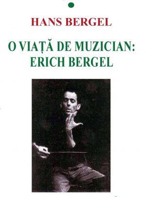 O viaţă de muzician: Erich Bergel
