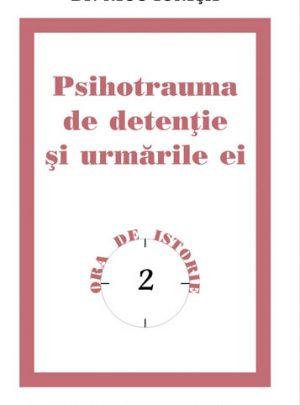 Psihotrauma de detenţie şi urmările ei