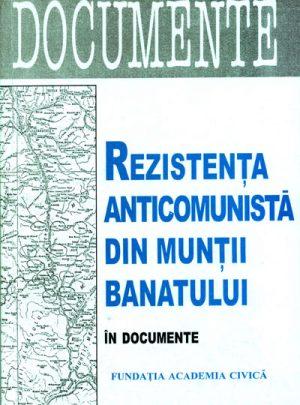 Rezistenţa anticomunistă în munţii Banatului în documente