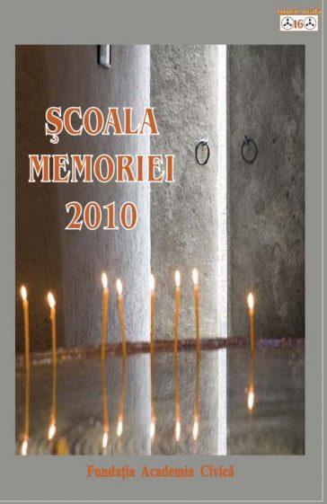Şcoala Memoriei 2010: După 20 de ani:  de la Piaţa Universităţii la Alianţa Civică