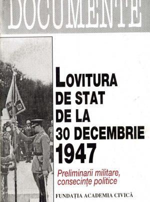 Lovitura de stat din 30 decembrie 1947. Preliminarii militare şi consecinţe politice