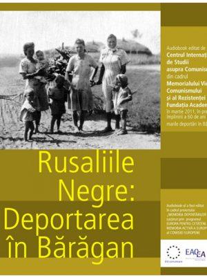 Rusaliile negre: Deportarea în Bărăgan