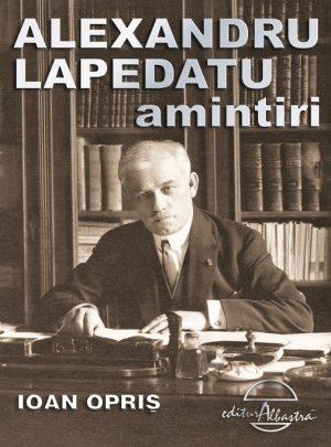 Alexandru Lapedatu amintiri
