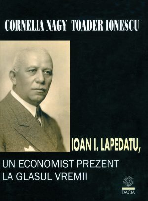 Ioan I. Lapedatu – Un economist prezent la glasul vremii