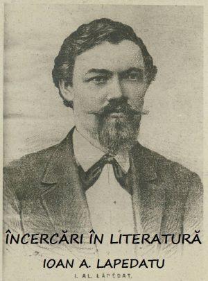 Încercări în literatură Ioan A. Lapedatu