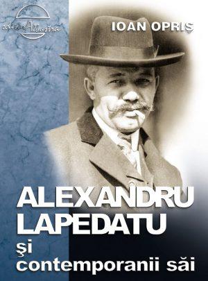 Alexandru Lapedatu și contemporanii săi