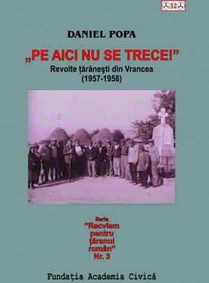 Daniel Popa, Pe aici nu se trece. Revoltele țărănești din Vrancea (1957-1958)