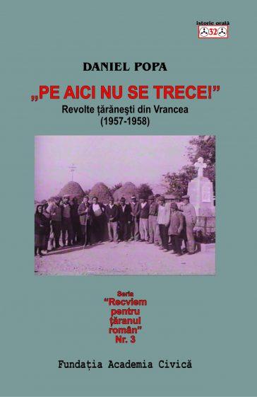 Daniel Popa, Pe aici nu se trece. Revolte țărănești din Vrancea (1957-1958)