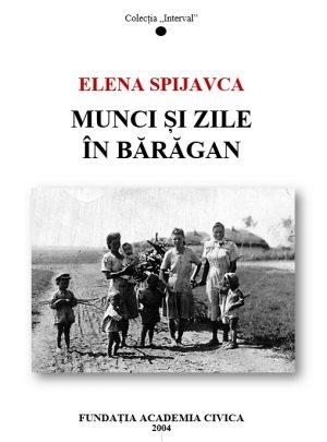 Elena Spijavca: Munci și zile în Bărăgan