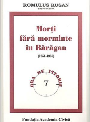 Romulus Rusan (coordonator): Morți fără morminte în Bărăgan (1951-1956)