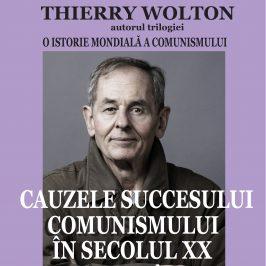 Thierry Wolton, conferință Cauzele succesului comunismului în secolul XX, 12 decembrie