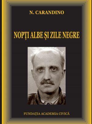 N. Carandino: Nopți albe și zile negre. Memorii din închisorile și lagărele comuniste