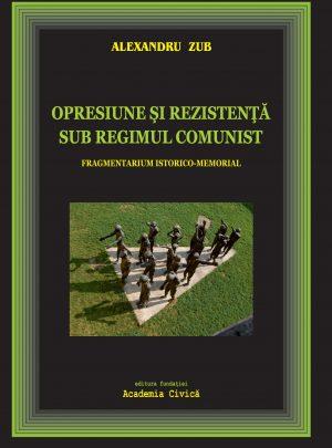 Opresiune şi rezistenţă sub regimul comunist